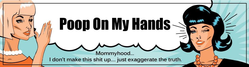 Poop On My Hands